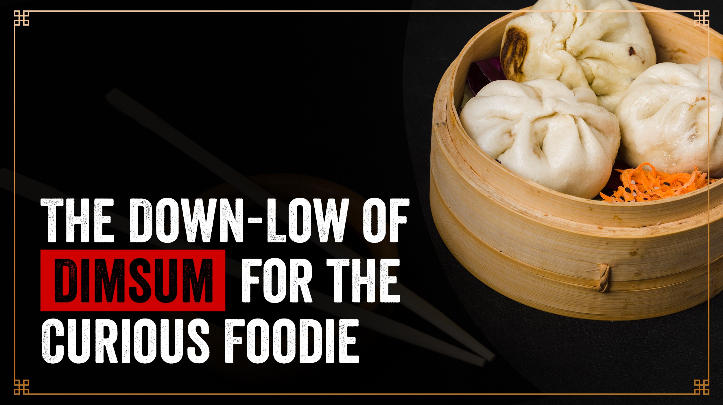 the down-low of dimsum for the foodie