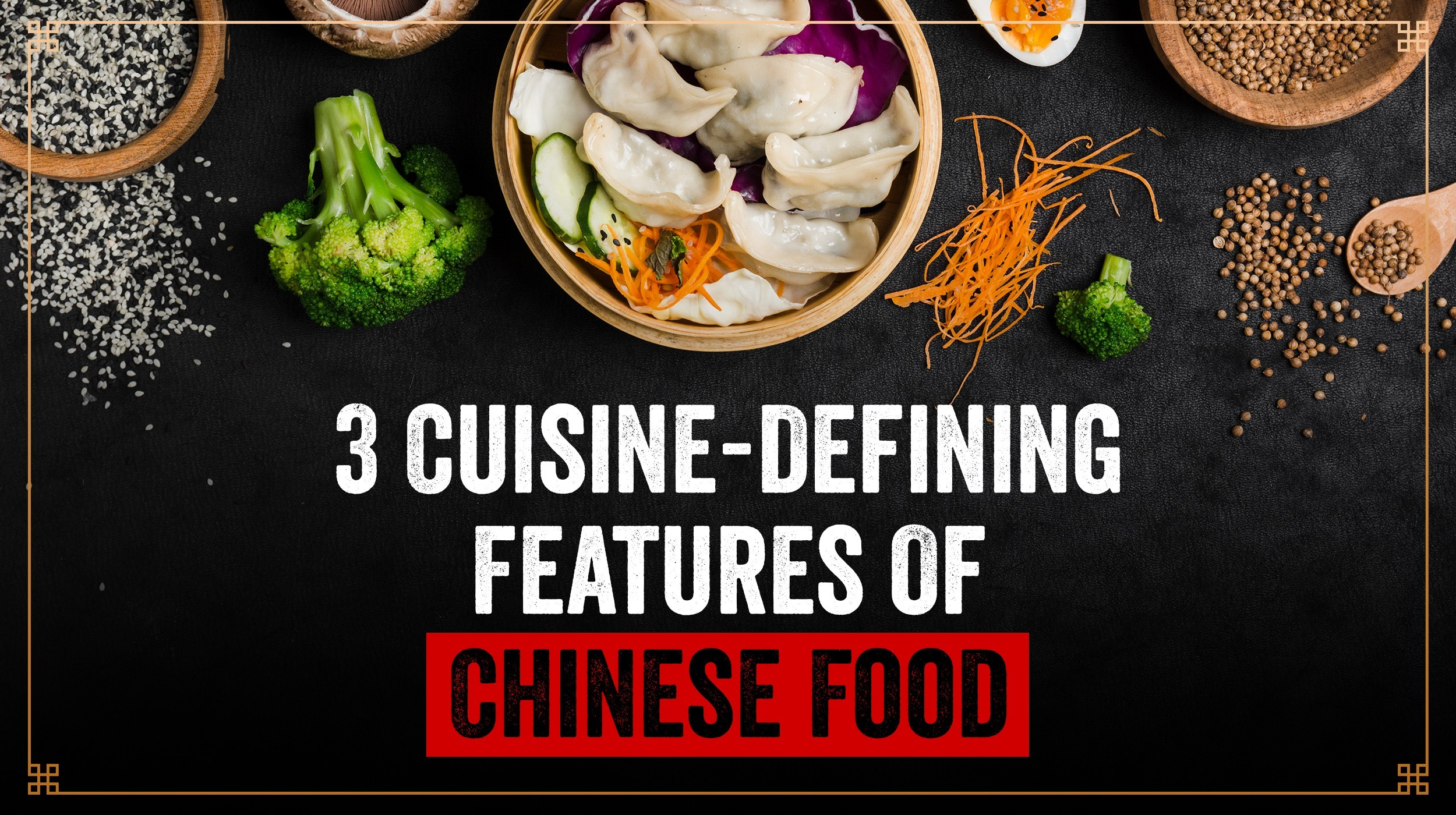 3 cuisine defining features of chinese food