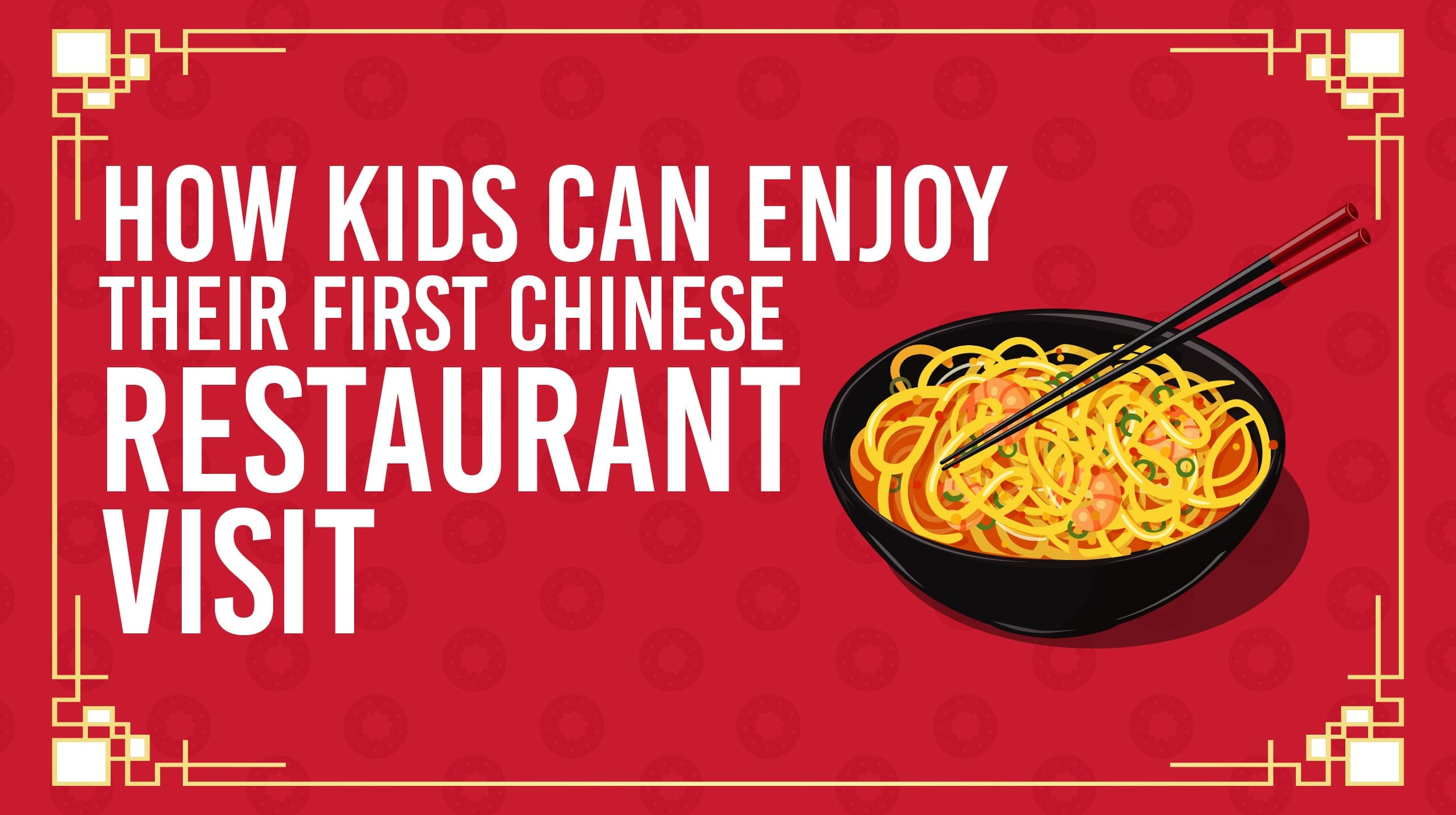 how kids can enjoy their first chinese restaurant visit